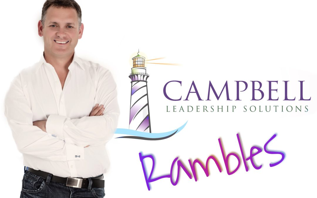 Campbell Ramble # 2 – Chewing Gum for the Brain, Coaching, Mentoring and Allowing Others Their Journey